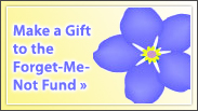 Make a Gift to the Forget-Me-Not Fund