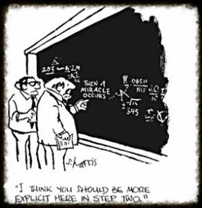 "Then a miracle occurs - ""I think you need to be more explicit here in step two"""