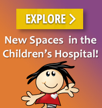 Explore New Spaces in the Children's Hospital