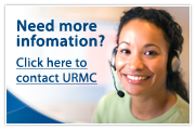 Need more information? Click here to contact URMC