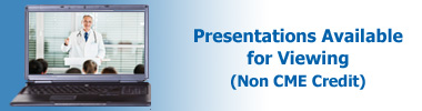 View Presentations - No CME Credit