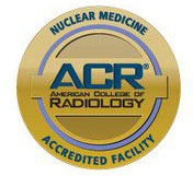 Nuclear Medicine Accredited Facility - American College of Radiology (ACR)