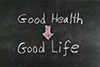Good Health Leads to a Good Life