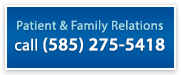 Patient & Family Relations: Call (585) 275-5418