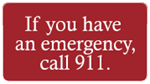 If you have an emergency, call 911 button