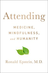 "New book by Ron Epstein: ""Attending: Medicine, Mindfulness, and Humanity"""