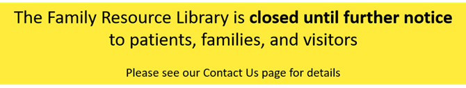 The Family Resource Library is closed until further notice