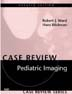 Pediatric Imaging: Case Review Series