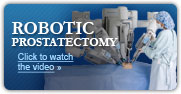 Robotic Laparoscopic Prostatectomy: Click here to watch the video »